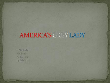S Nichols Ms.Stein APLC; P3 13.Feb.2012. America's Grey Lady. 2011. Photograph. americanmoralsociety.org Web. 12 Jan 2012.