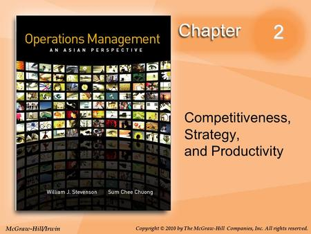 McGraw-Hill/Irwin Copyright © 2010 by The McGraw-Hill Companies, Inc. All rights reserved. 2 Competitiveness, Strategy, and Productivity.