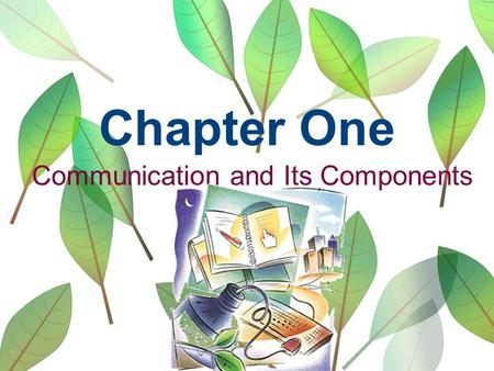 the process of communication and its components Chapter 4: involving and communicating with the community  general components of the community involvement process this chapter provides guidance for the health.