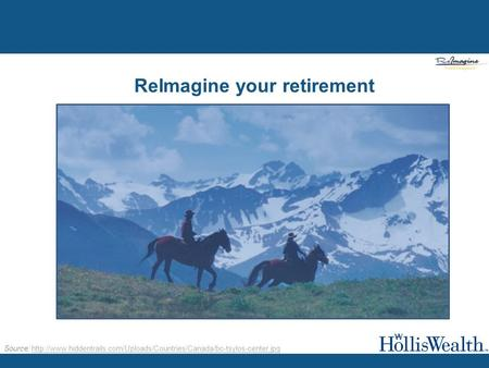 ReImagine your retirement Source: