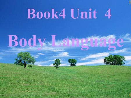 Unit 21 Body Language Book4 Unit 4 Body Language.