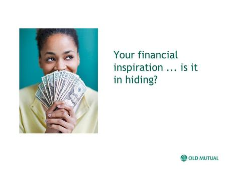 Your financial inspiration... is it in hiding?. YOUR FINANCIAL INSPIRATION The road of life.