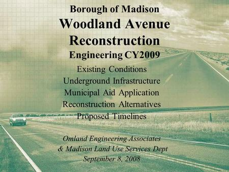 Borough of Madison Woodland Avenue Reconstruction Engineering CY2009 Existing Conditions Underground Infrastructure Municipal Aid Application Reconstruction.