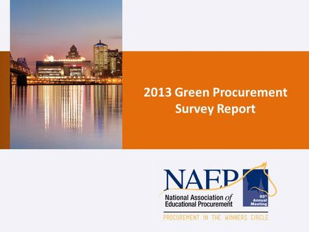 2013 Green Procurement Survey Report. Agenda 2013 Highlights Introduction Section 1: General Policy Questions Section 2: Institutional Challenges & Priorities.
