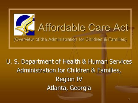 Affordable Care Act (Overview of the Administration for Children & Families) Affordable Care Act (Overview of the Administration for Children & Families)