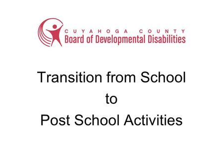 Transition from School to Post School Activities.