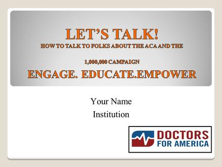 Your Name Institution. You're excited and motivated to be a part of this empowering campaign and want to share it with your colleagues, community. But.