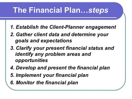 The Financial Plan…steps
