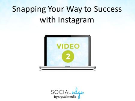 Snapping Your Way to Success with Instagram. Covered In This Video: What is Instagram? Ways to use Stats Tour How to connect Instagram to your BUSINESS.