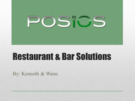 Restaurant & Bar Solutions By: Kenneth & Wann. SWOT Analysis.