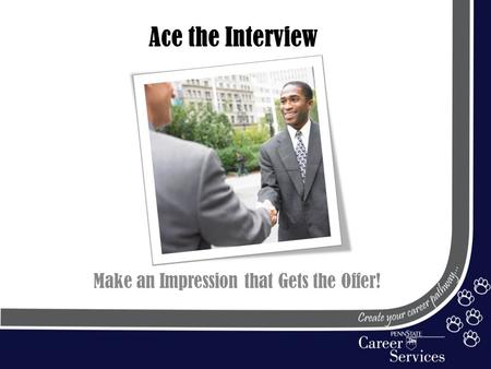 Ace the Interview Make an Impression that Gets the Offer!