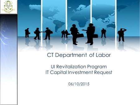 CT Department of Labor UI Revitalization Program IT Capital Investment Request 06/10/2015.