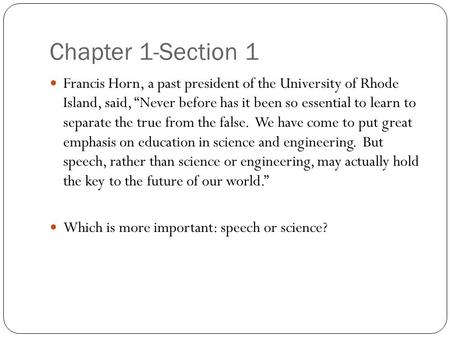 "Chapter 1-Section 1 Francis Horn, a past president of the University of Rhode Island, said, ""Never before has it been so essential to learn to separate."