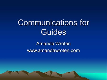 Communications for Guides