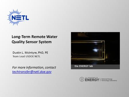 Long-Term Remote Water Quality Sensor System For more information, contact  the ENERGY lab Dustin L.