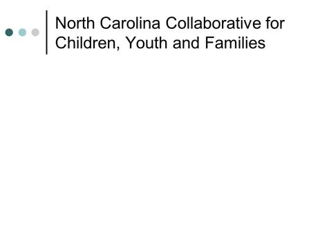 North Carolina Collaborative for Children, Youth and Families.