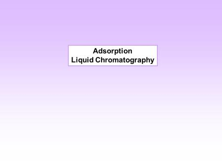 Adsorption Liquid Chromatography. Open Column Chromatography Silica gel Glass Tube Eluent Vial for fraction collection.