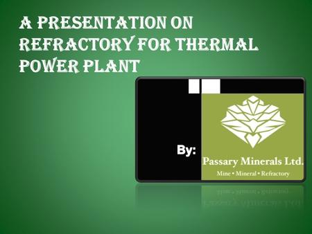 A Presentation on Refractory for Thermal Power Plant.