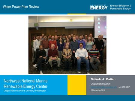 1 | Program Name or Ancillary Texteere.energy.gov Water Power Peer Review Northwest National Marine Renewable Energy Center Belinda A. Batten Oregon State.