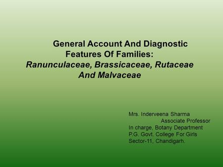 General Account And Diagnostic Features Of Families: Ranunculaceae, Brassicaceae, Rutaceae And Malvaceae Mrs. Inderveena Sharma Associate Professor In.