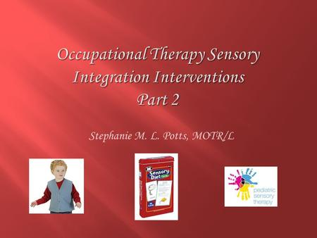 Occupational Therapy Sensory Integration Interventions Part 2