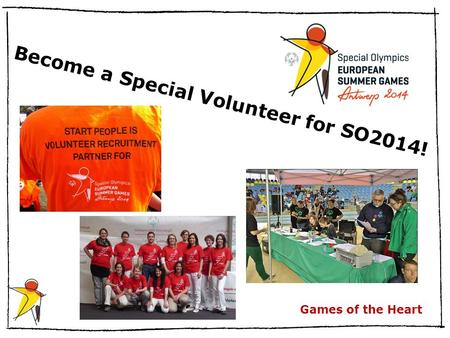 Games of the Heart Become a Special Volunteer for SO2014!