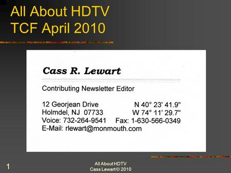 All About HDTV Cass Lewart © 2010 11 All About HDTV TCF April 2010.