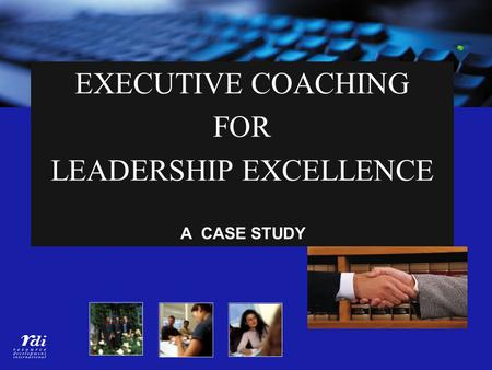 EXECUTIVE COACHING FOR LEADERSHIP EXCELLENCE
