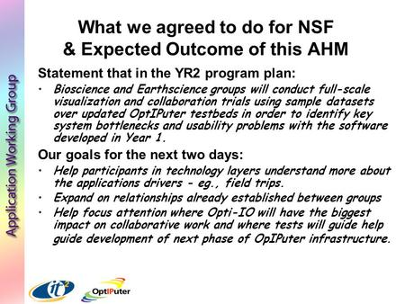 What we agreed to do for NSF & Expected Outcome of this AHM Statement that in the YR2 program plan: Bioscience and Earthscience groups will conduct full-scale.