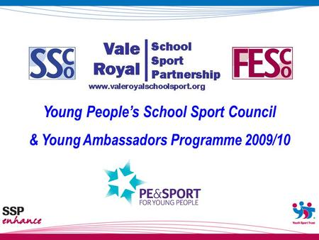 Young People's School Sport Council & Young Ambassadors Programme 2009/10.