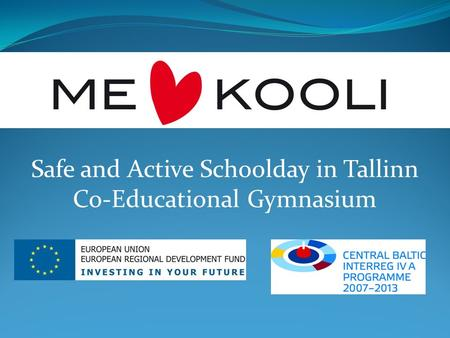Safe and Active Schoolday in Tallinn Co-Educational Gymnasium.