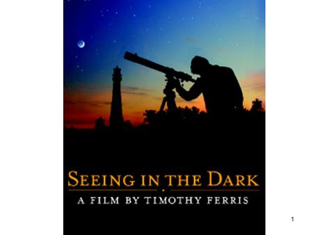 1. 2 Timothy Ferris, America's Writer Laureate of astronomy, award winning filmmaker, journalist and best-selling author.