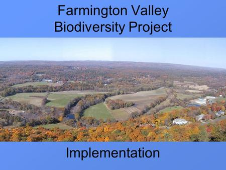 Farmington Valley Biodiversity Project Implementation.