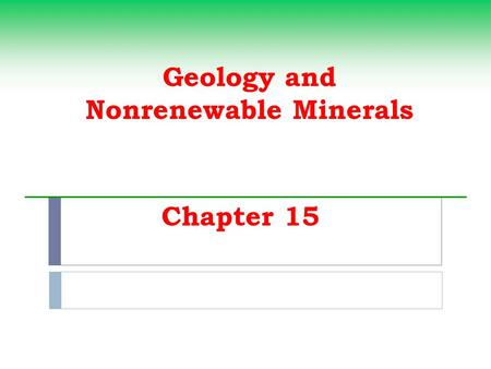 Geology <strong>and</strong> Nonrenewable Minerals Chapter 15. Environmental Effects of Gold Mining Gold producers South Africa Australia United States Canada Cyanide.