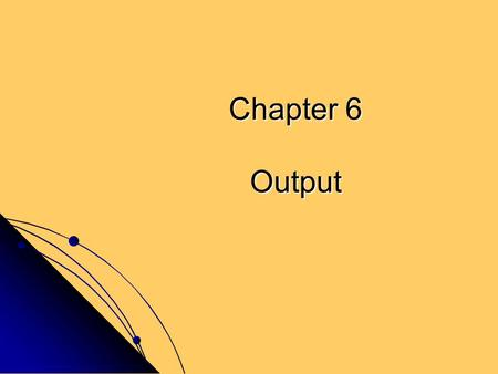 Chapter 6 Output. Chapter 6 Objectives Describe the four categories of output Summarize the characteristics of LCD monitors, LCD screens, and plasma monitors.