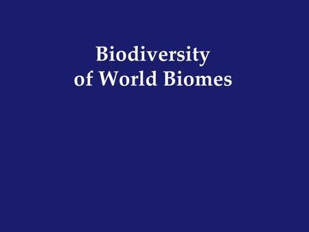 Biodiversity of World Biomes. The Biosphere In 2002, about 1.7 million species had been discovered and identified by biologists. The sum of Earth's ecosystems,