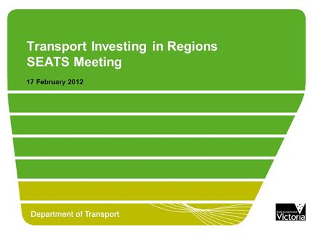 Transport Investing in Regions SEATS Meeting 17 February 2012.