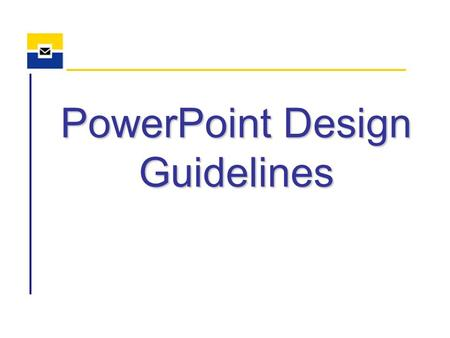 PowerPoint Design Guidelines. General Setup Includes at least 5 slidesIncludes at least 5 slides Speech title not given on cover screenSpeech title not.