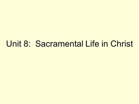 Unit 8: Sacramental Life in Christ. Section 3: The Easter Vigil.