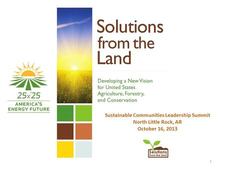 1 Sustainable Communities Leadership Summit North Little Rock, AR October 16, 2013.