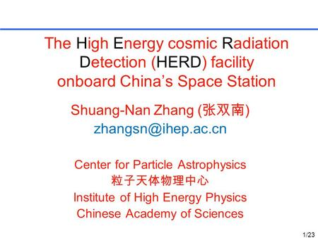 Shuang-Nan Zhang (张双南)  Center for Particle Astrophysics 粒子天体物理中心