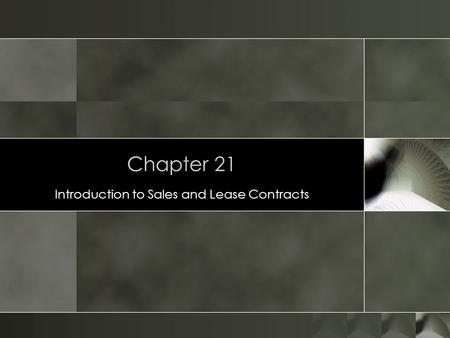 Chapter 21 Introduction to Sales and Lease Contracts.