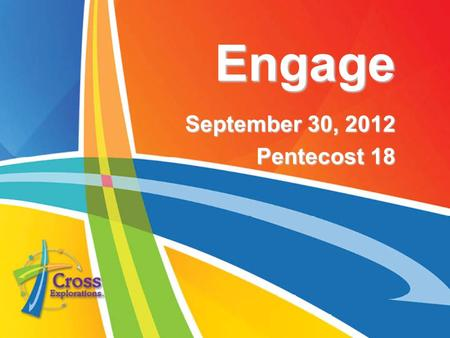 Engage September 30, 2012 Pentecost 18. Who led the children of Israel after Moses? Joshua.