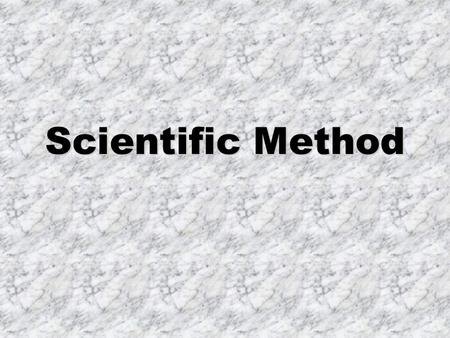Scientific Method. What is the Scientific Method? scientific methodThe scientific method is a logical, problem solving technique.