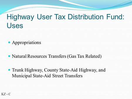 Appropriations Natural Resources Transfers (Gas Tax Related) Trunk Highway, County State-Aid Highway, and Municipal State-Aid Street Transfers Highway.