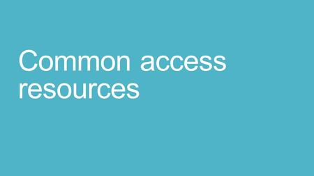 Common access resources. What are they?  Common access resources are resources that are not owned by anyone, do not have a price and are available for.