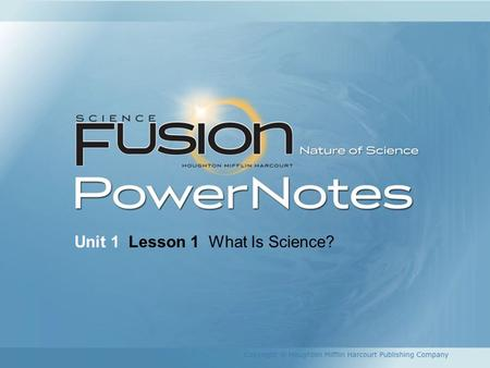 Unit 1  Lesson 1  What Is Science?