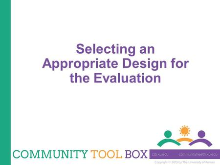 Selecting an Appropriate Design for the Evaluation.