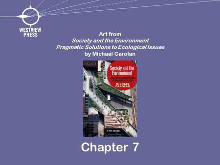 Chapter 7 Art from Society and the Environment Pragmatic Solutions to Ecological Issues by Michael Carolan.