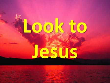 Look to Jesus. To which Jesus are you looking? Crucified Christ or Dead Deliverer.